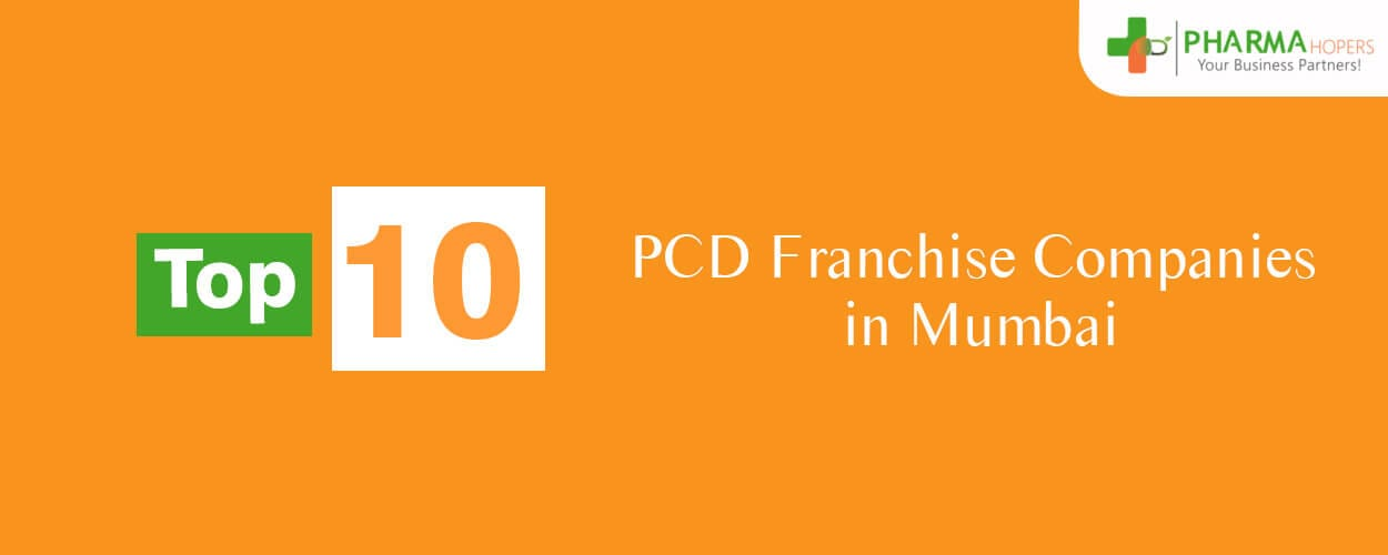 Top PCD Pharma Companies in Mumbai | Pharma Franchise in Mumbai