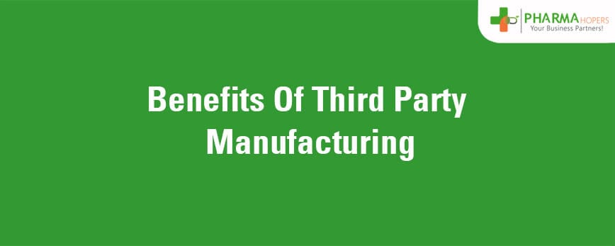 Benefits of Third Party Manufacturing