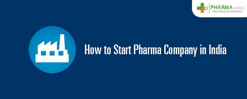 How to Start Pharma Company in India