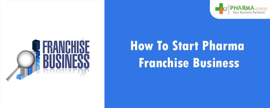 How to Start Pharma Franchise Business
