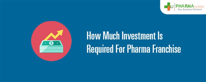 Investment Required For Pharma Franchise Business