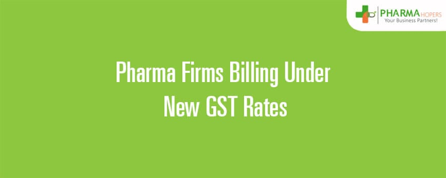 Pharma Firms Billing Under New GST Rates