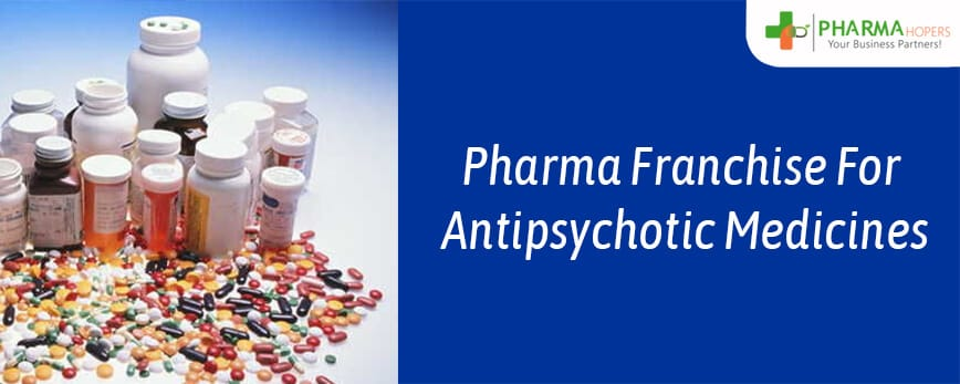 Pharma Franchise for Antipsychotic Medicines