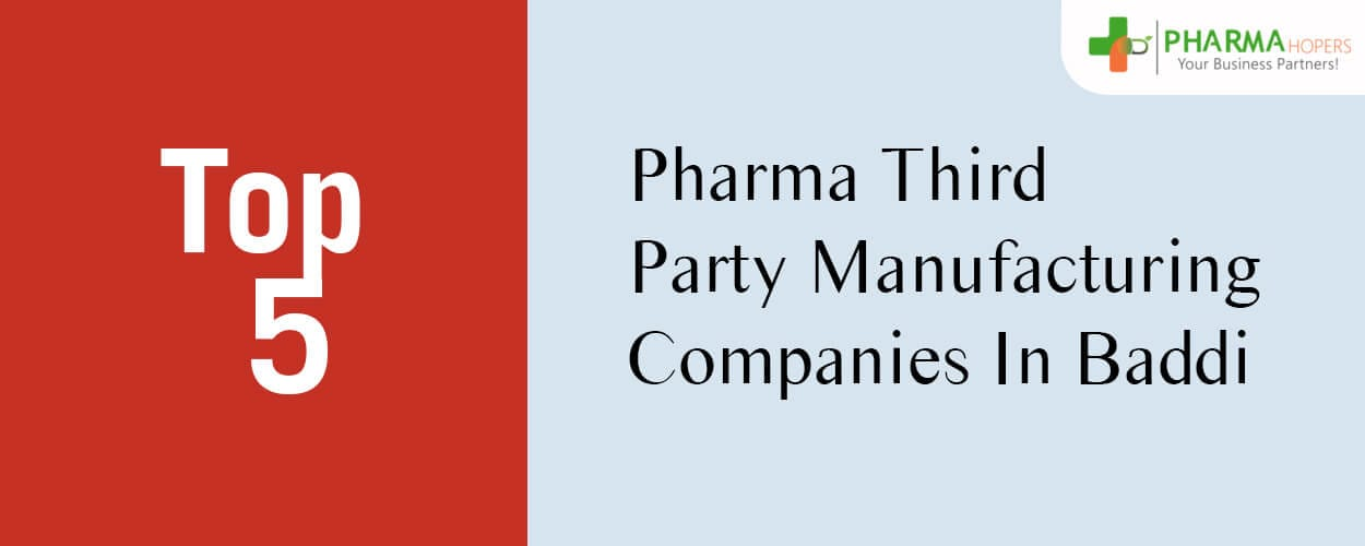 Pharma Third Party Manufacturing Companies in baddi