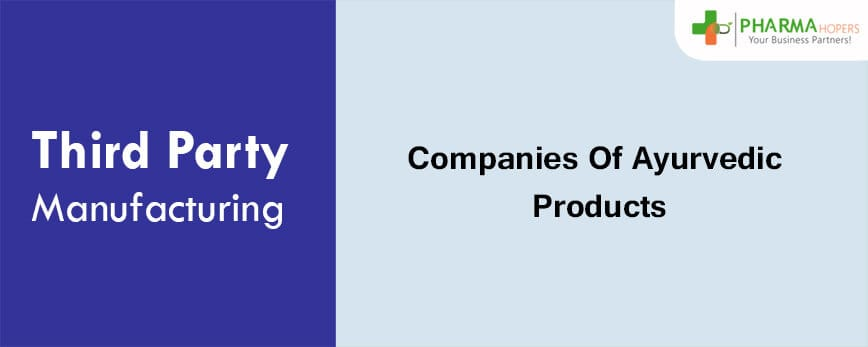 Third party Manufacturing Companies For Ayurvedic Products
