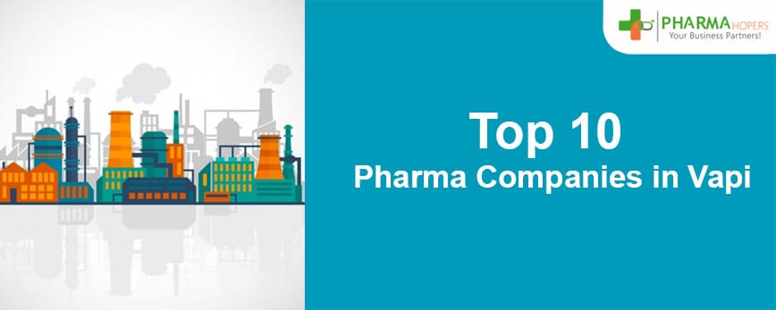 Top 10 Pharma Companies in Vapi