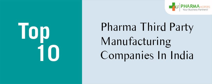 Top 10 Pharma Third Party Manufacturing Companies in India