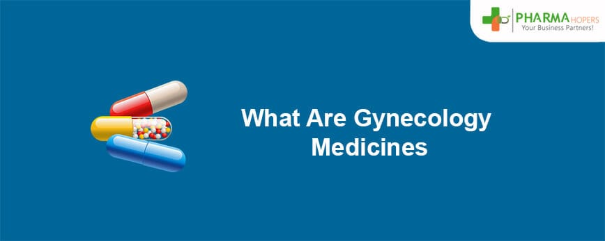 What Are Gynaecology Medicines